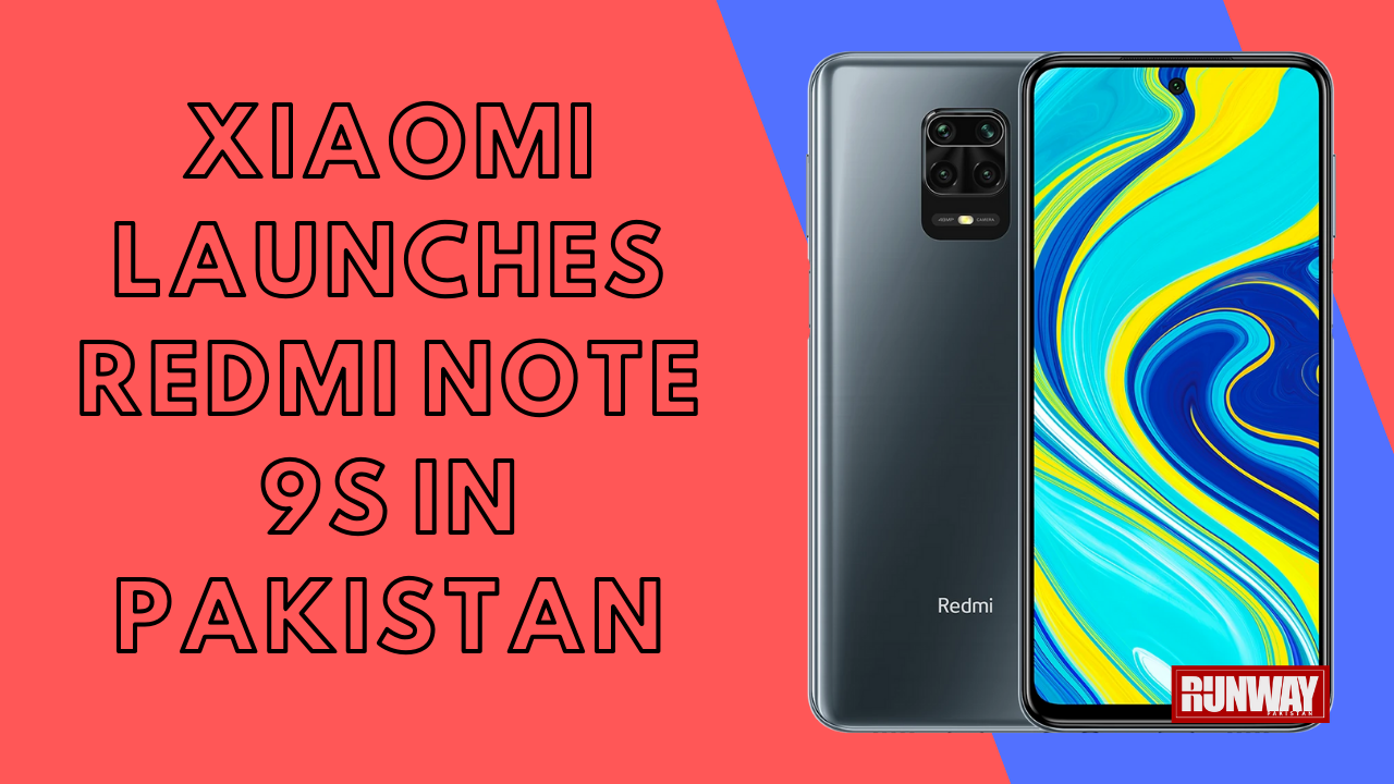 Xiaomi Introduces Redmi Note 9s In Pakistan Runway Pakistan